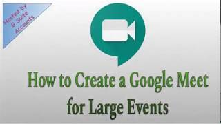 Google Meet for Webinars and Large Events (in English)