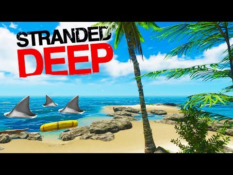THE ORIGINAL SHARK ATTACK SIMULATOR! Survive On an Island! - Stranded Deep 2017 Gameplay Part 1
