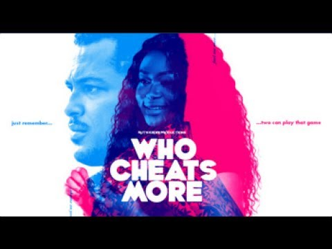 Download WHO CHEATS MORE - Latest 2017 Nigerian Nollywood Drama Movie (10 min preview)