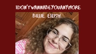 Idontwannabeyouanymore - Billie Eilish - Cover By Jeanette London