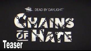 Dead by Daylight - Chains of Hate Teaser [HD 1080P]