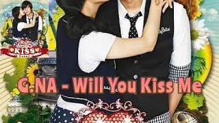 G.NA - Will You Kiss Me (Ost. Playful Kiss) 1 Hour
