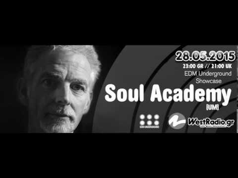 Soul Academy @ EDM Underground Showcase Session 28 5 2015 Westradio.gr