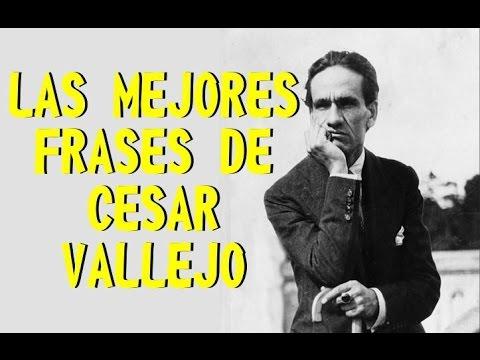Las Mejores Frases De Cesar Vallejo Youtube