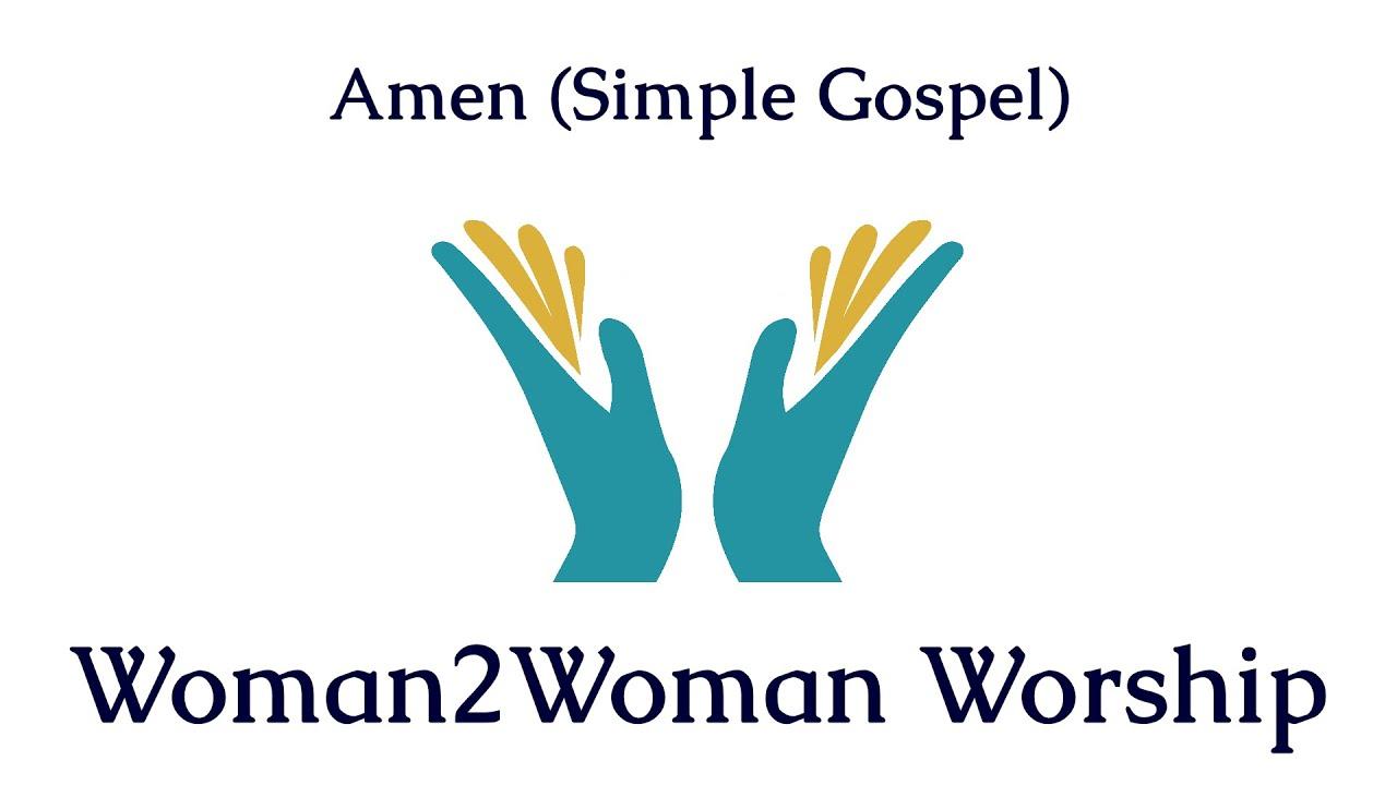 Amen (Simple Gospel) #Woman2WomanWorship