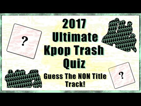 Ultimate 2017 Kpop Quiz | Guess The Non Title Track!