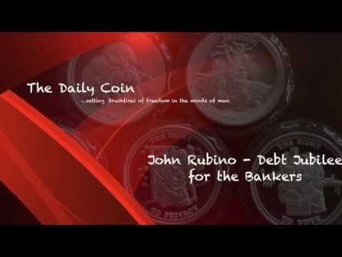 John Rubino Debt Jubilee for the Bankers - Austerity for Us