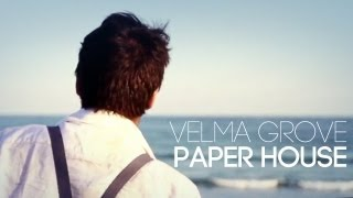 Velma Grove - Paper House (Official Video)
