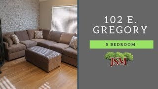 102 E. Gregory - 5 Bedroom Overview