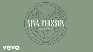 Nina Persson - Dreaming Of Houses