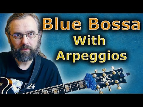 Blue Bossa - Soloing with Arppeggios - Jazz Guitar lesson with Tabs