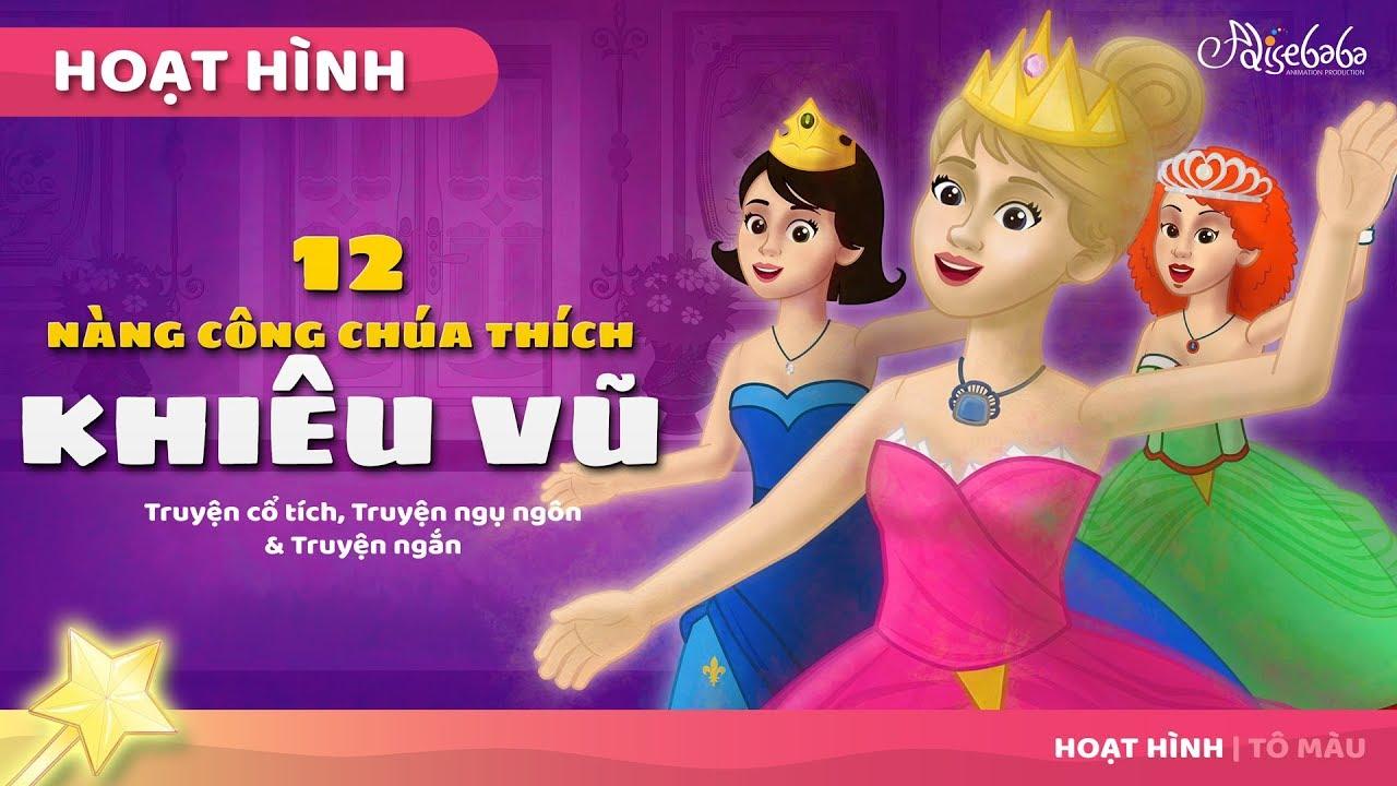 12 Nàng Công chúa thích Khiêu vũ câu chuyện cổ tích – Truyện cổ tích việt nam – Hoạt hình