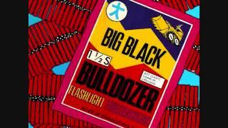 """big black - bulldozer 12"""""""