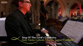 sing of the lord s goodness cjm music bbc songs of praise
