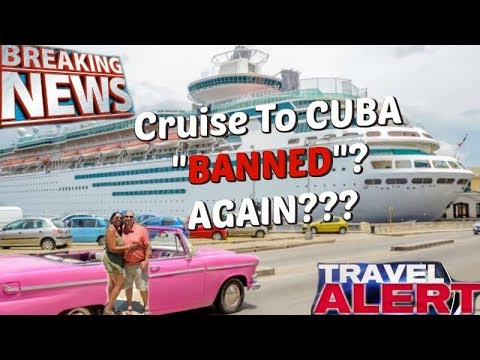 Trump Administration Clamps Down On Travel To Cuba, Bans Cruise Ships