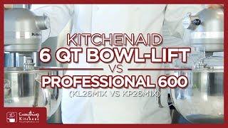 KitchenAid Professional 600 VS KitchenAid 6QT Bowl Lift KL26M1XER vs KP26M1XER