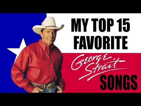 my-top-15-favorite-george-strait-songs