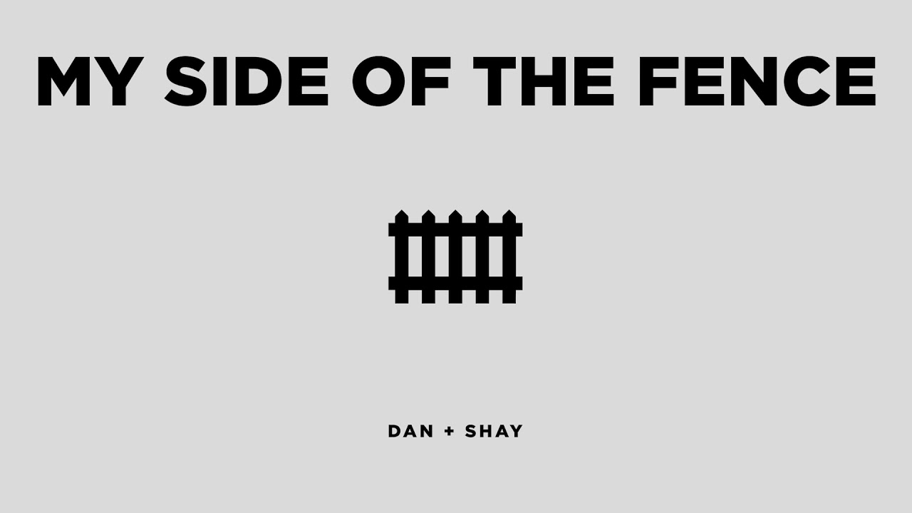 dan-shay-my-side-of-the-fence-official-audio