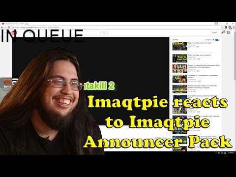 Imaqtpie reacts to the Imaqtpie Announcer Pack that I made
