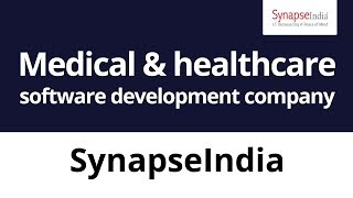 Medical & healthcare software development company, synapseindia, offers complete application solutions to sector ...
