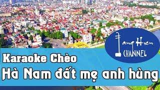 Karaoke chèo: Hà Nam đất mẹ anh hùng - Điệu Chinh Phụ