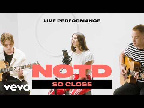 "NOTD - ""So Close"" Live Performance ft. Georgia Ku | Vevo"