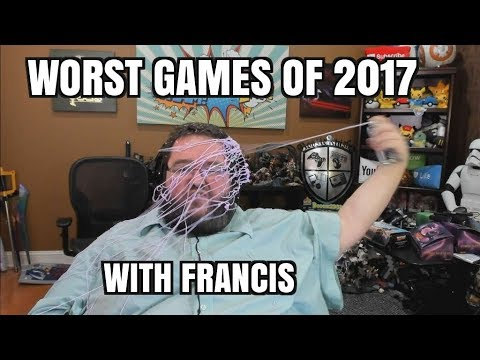 FRANCIS'S WORST GAMES OF 2017!