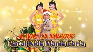Download lagu Album 18 Nonstop Natal Kids Manis Ceria - Lagu Natal Terbaru