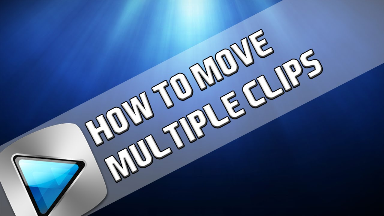 How To Move Multiple Clips In Sony Vegas Pro 11 12 Or 13 Youtube