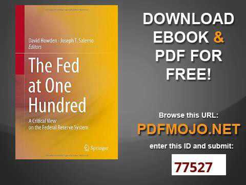 The Fed at One Hundred A Critical View on the Federal Reserve System