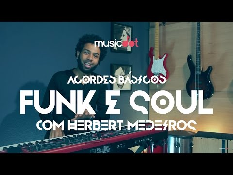 Os acordes básicos do Funk/Soul com Herbert Medeiros