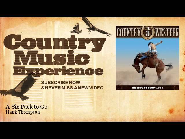 hank-thompson-a-six-pack-to-go-country-music-experience-country-music-experience