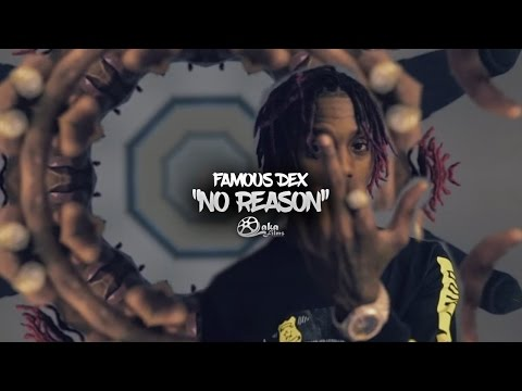 "Famous Dex - ""No Reason"" 