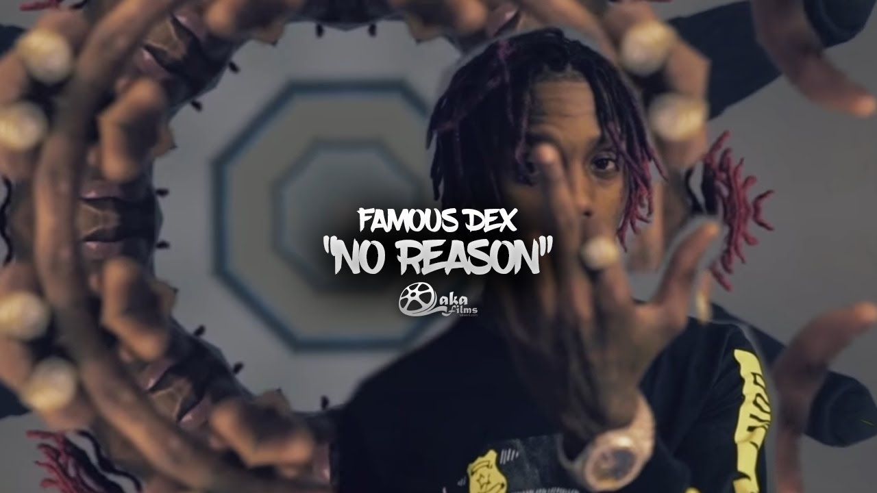 "Famous Dex - ""No Reason"" (Official Music Video)"
