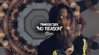 Famous Dex - 'No Reason' (Official Music Video)
