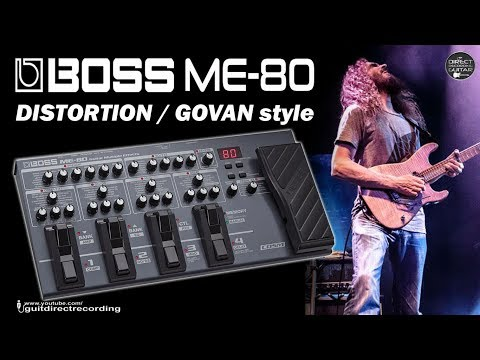 BOSS ME-80 Distortion / G GOVAN Style [Programming, Step-by-Step Guide].
