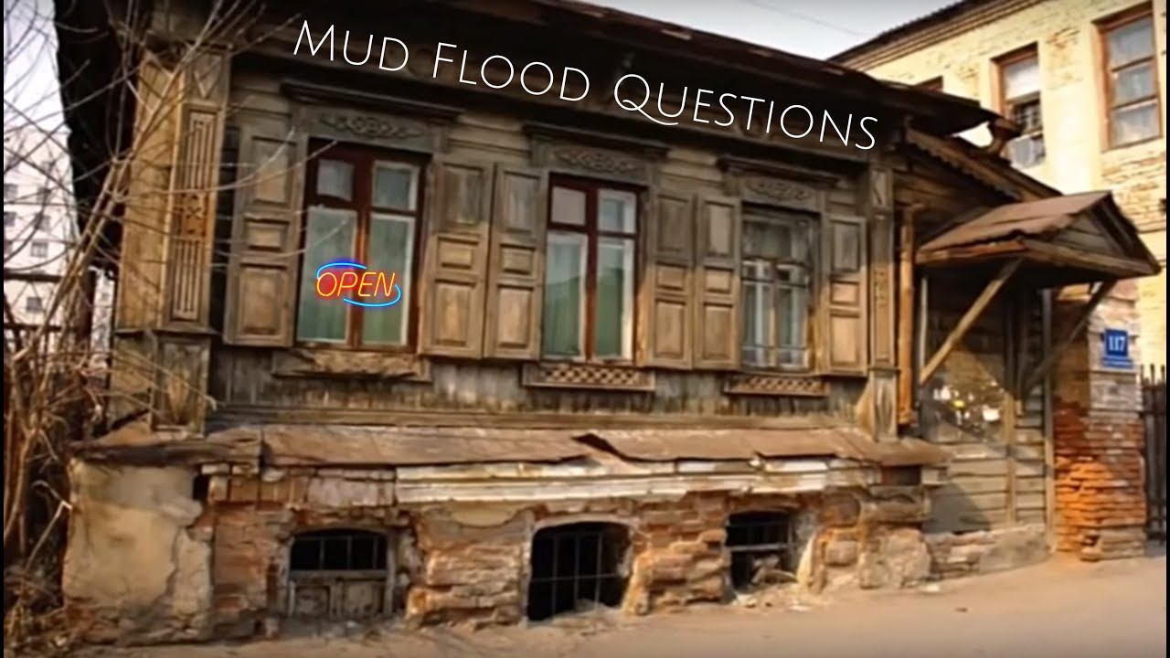 Mud Flood Questions OPEN (MIRRORED)