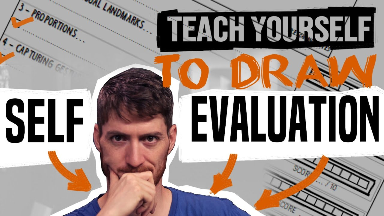 How to EVALUATE YOURSELF as a SELF-TAUGHT ARTIST ??! - Teach Yourself to Draw - Methodology