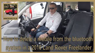 How to delete a mobile from the bluetooth system in a in a 2010 Land Rover Freelander