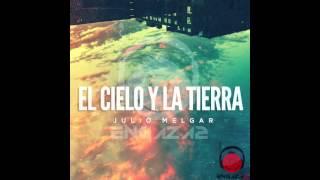 El Cielo Y La Tierra - Julio Melgar