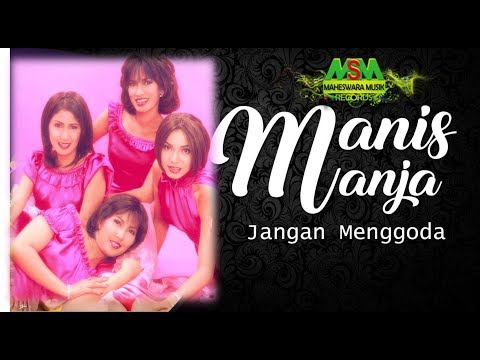 Manis Manja Group - Jangan Menggoda [OFFICIAL]