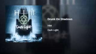 Drunk On Shadows