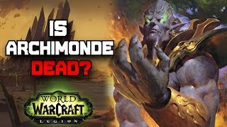 Is Archimonde Actually Dead? - World of Warcraft