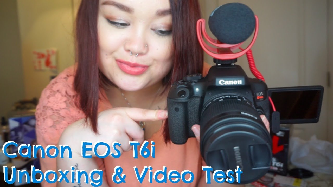 Canon Eos T6i Unboxing Video Test Youtube