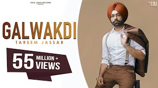Latest Punjabi Songs 2016  Galwakdi  Tarsem Jassar  New Punjabi Songs 2016