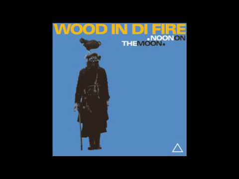 Wood In Di Fire - Laos Para Ti
