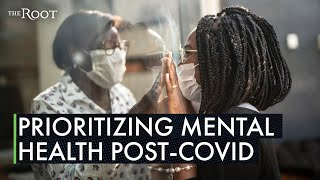 The Importance of Prioritizing Mental Health in a Post-COVID World