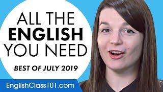 Your Monthly Dose of English - Best of July 2019