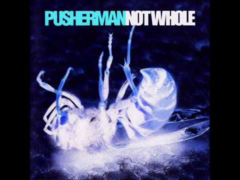 Pusherman - Not Whole (Full Album/B-side compilation)