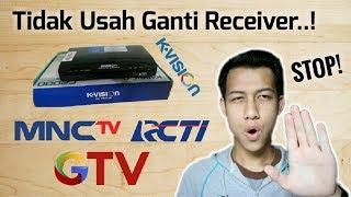 Download Tidak Perlu Ganti Receiver Ke K-VISION - MNC GROUP Jadi Gratis Ini Rahasianya (MNCTV, GTV, RCTI)